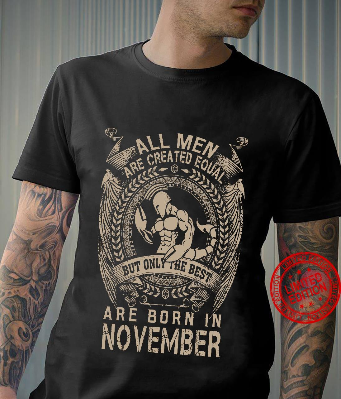 All Men Are Created Equal But Only The Best Are Born In November shirt