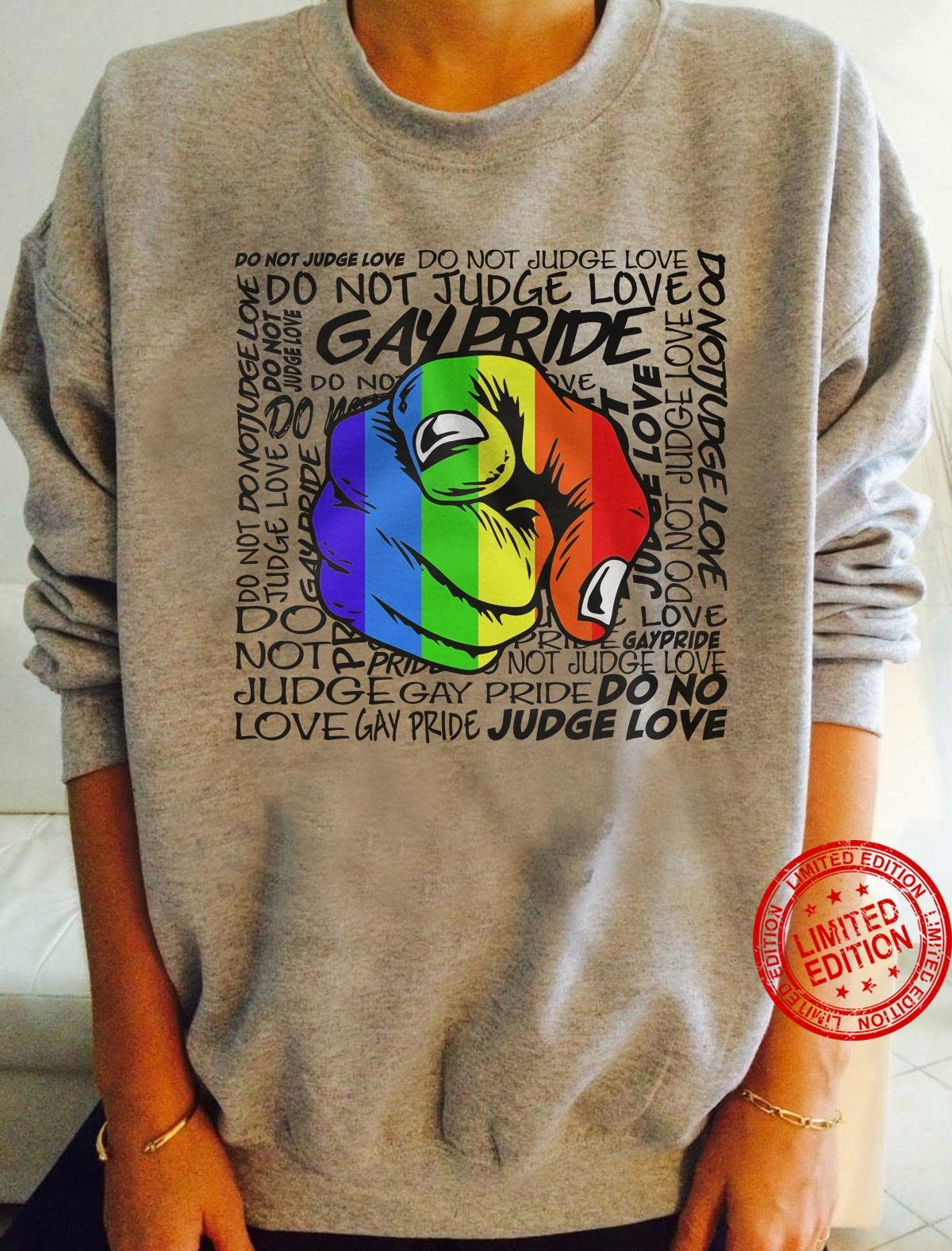Do Not Judge Love Gay Pride Shirt