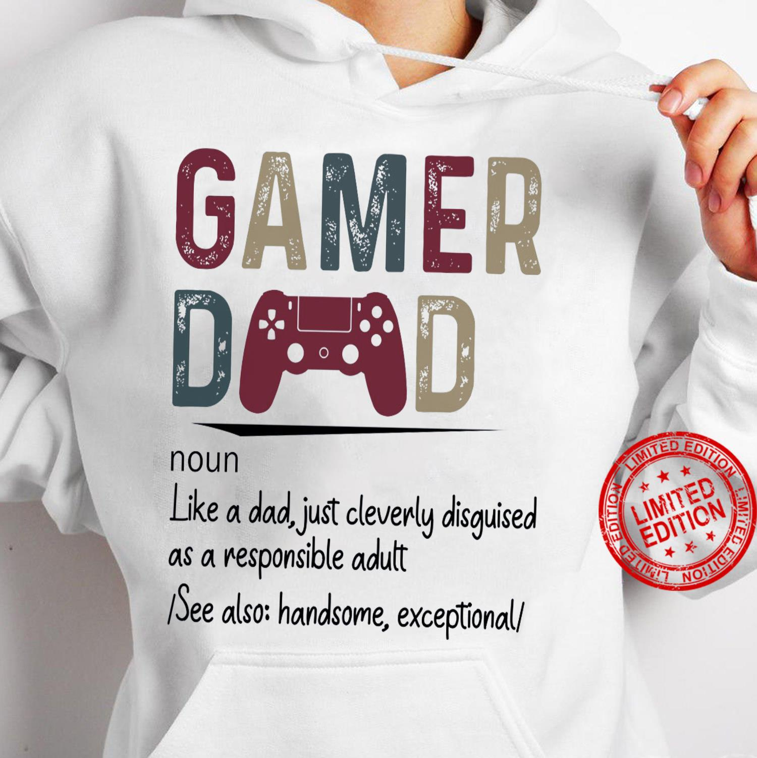 Gamer Dad Noun Like A Dad Just Cleverly Disguised As A Responsible Adult Shirt hoodie