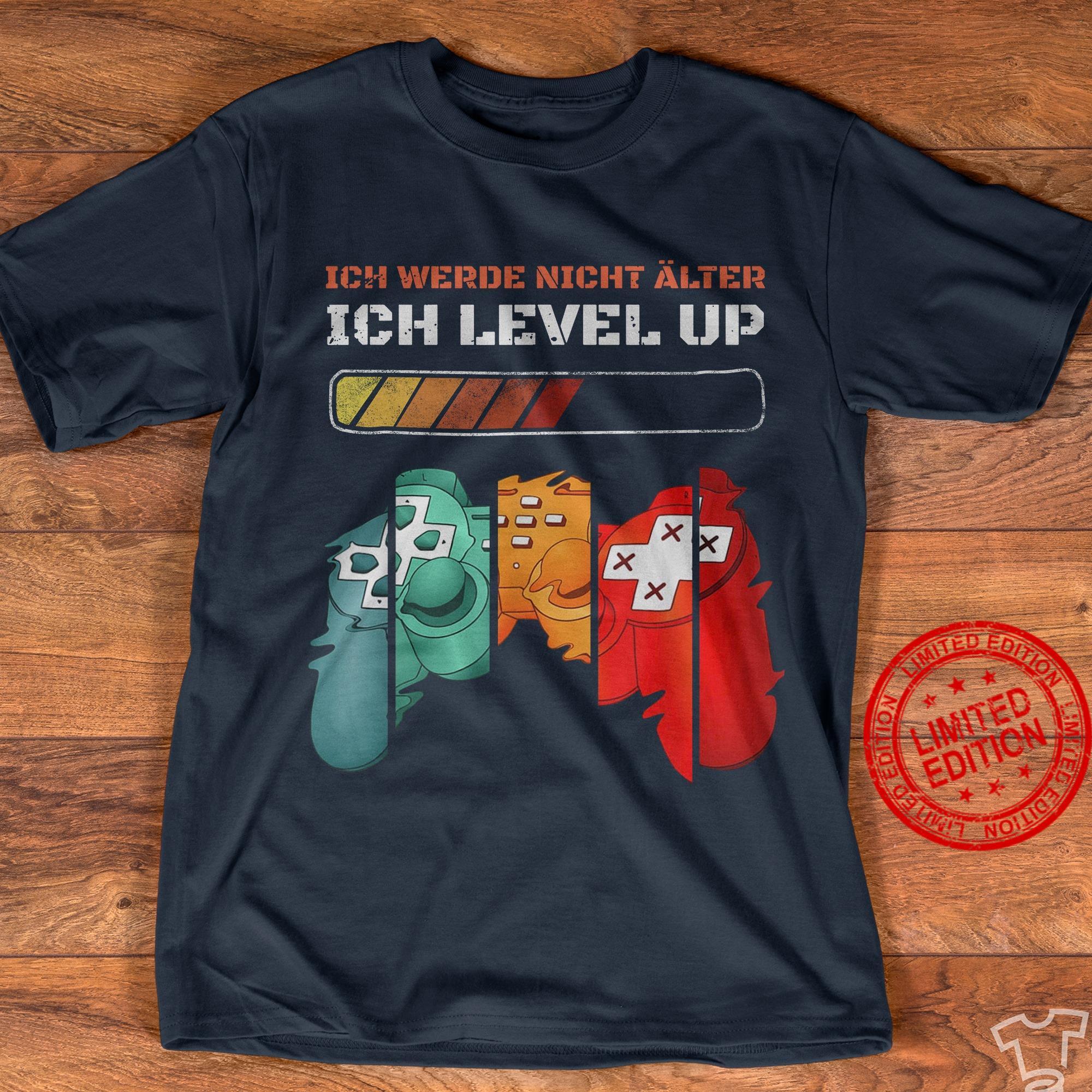 Ich Werde Nicht Älter Ich Level Up Shirt