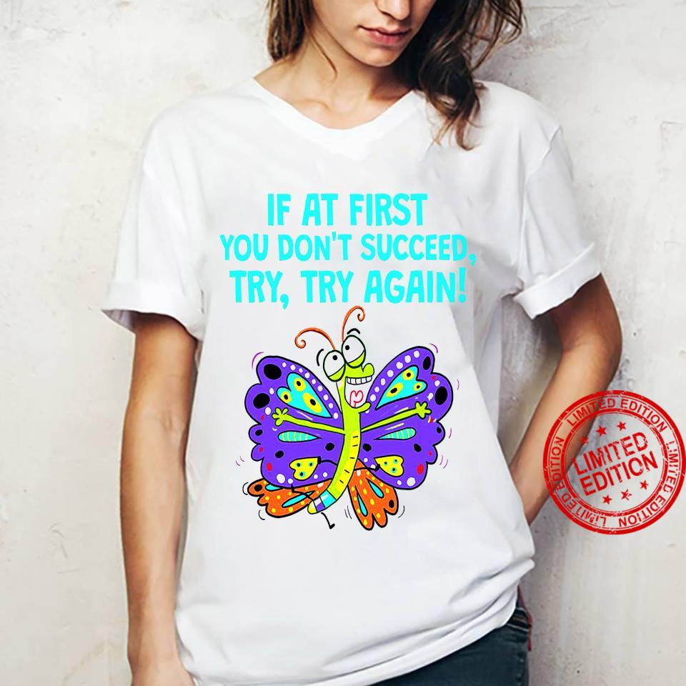 If At First You Don't Succeed Try Try Again Shirt ladies tee
