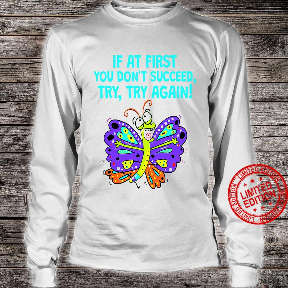 If At First You Don't Succeed Try Try Again Shirt long sleeved