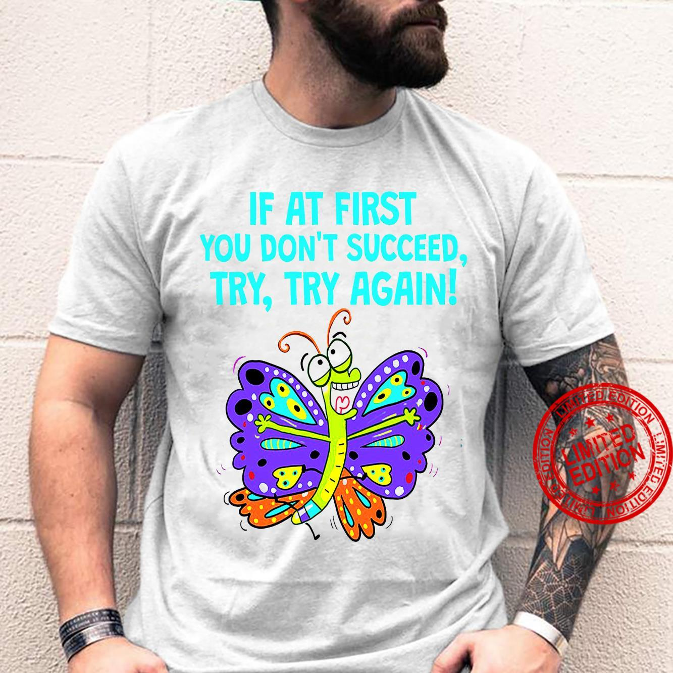 If At First You Don't Succeed Try Try Again Shirt unisex