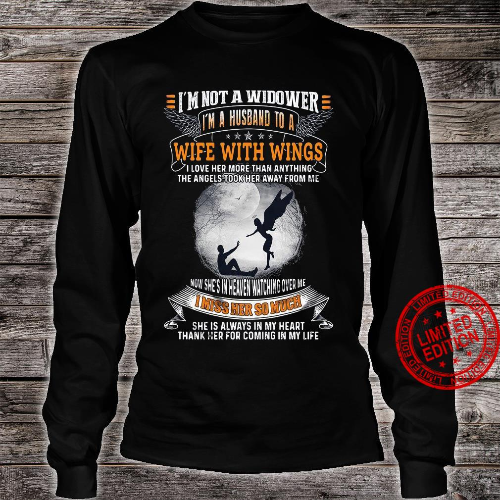 I'm Not A Widower I'm A Husband To A Wife With Wings I Miss Her So Much Shirt long sleeved