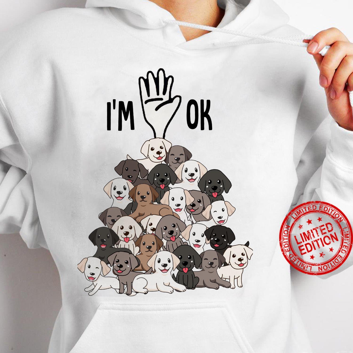 I'm Ok Dogs Shirt hoodie