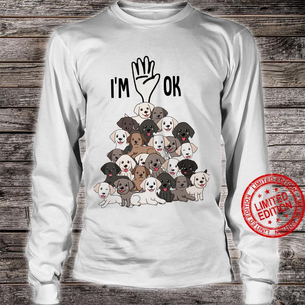 I'm Ok Dogs Shirt long sleeved
