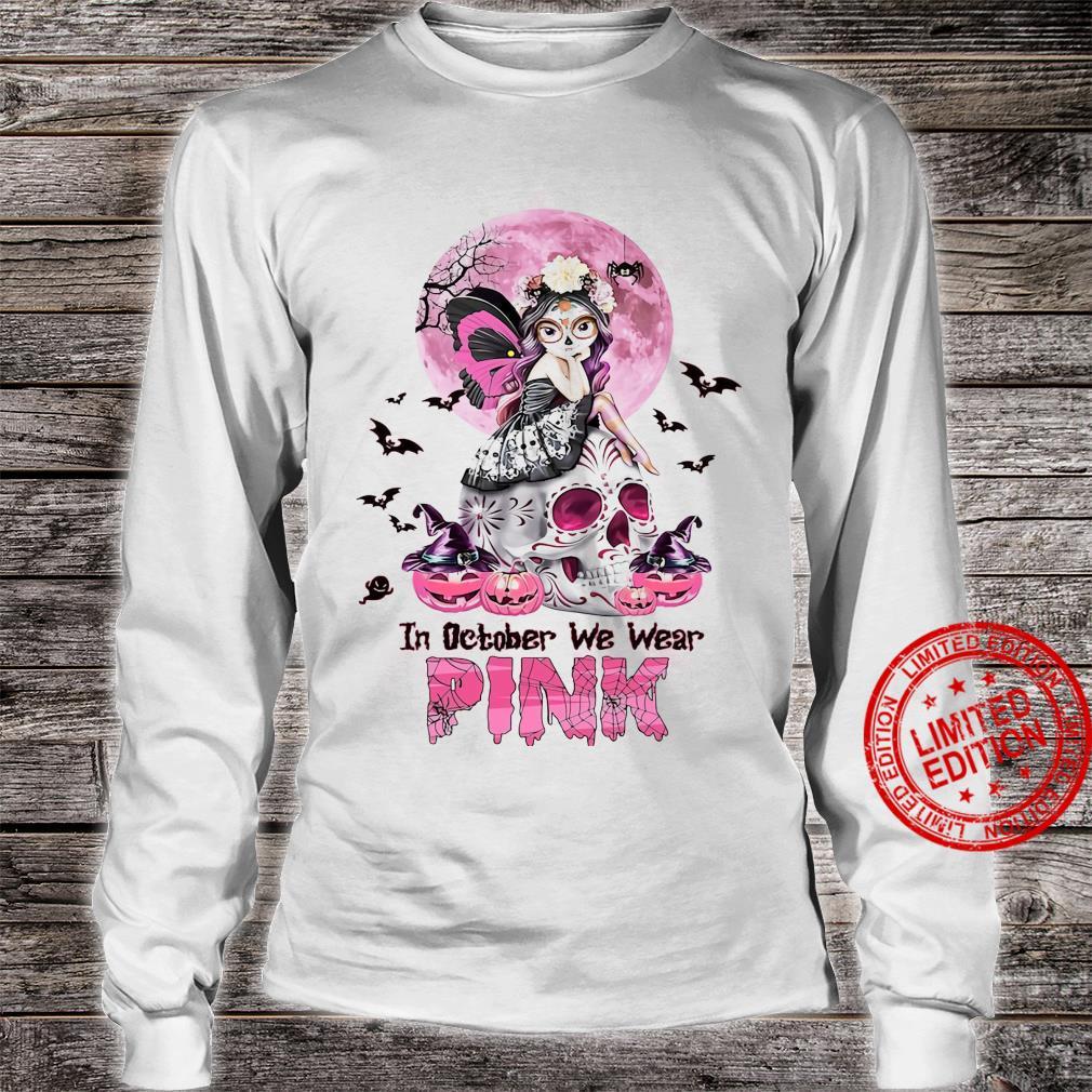 In October We Wear Pink Shirt long sleeved