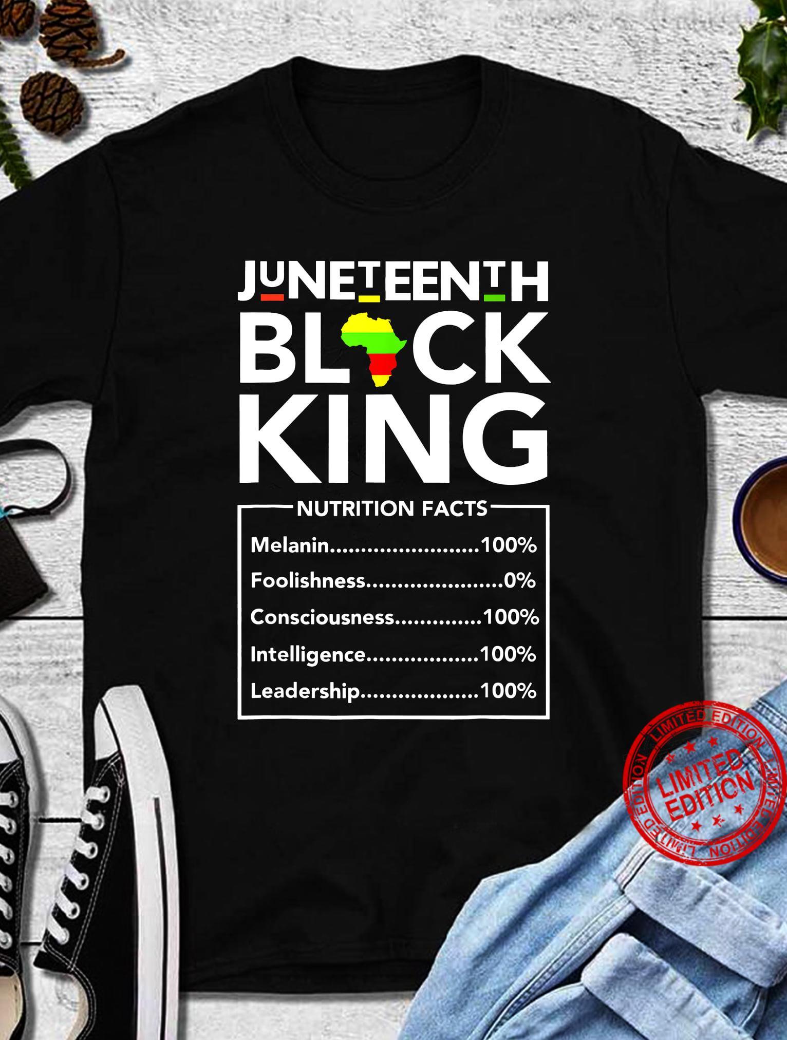 Juneteenth Black King Nutrition Facts Shirt