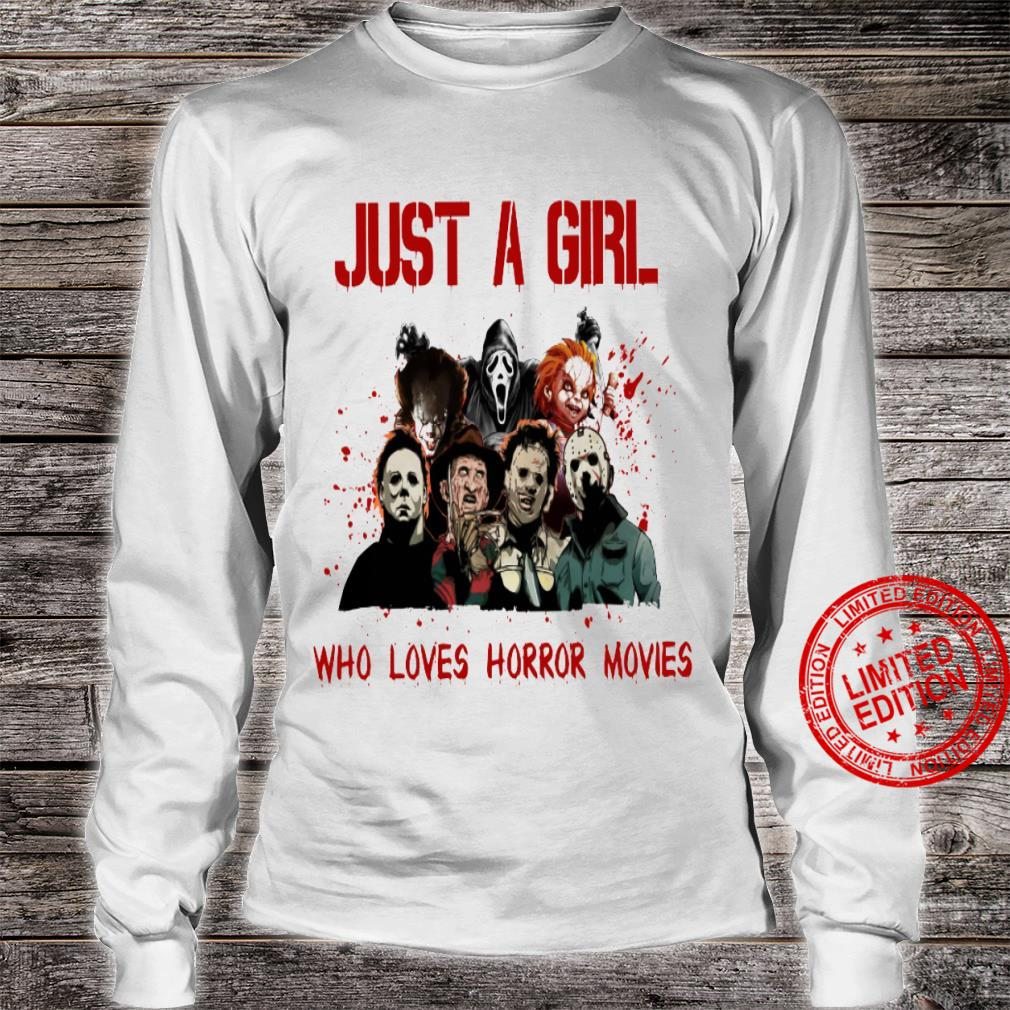 Just A Girl Who LOves Horror Movies Shirt long sleeved