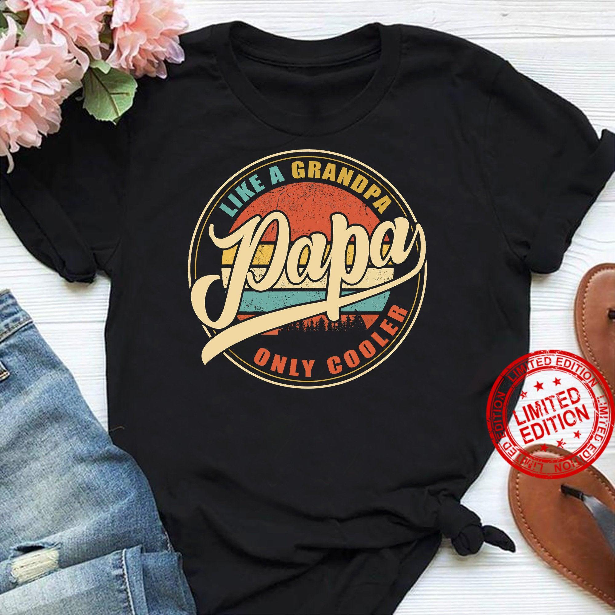 Mens Vintage Retro Papa gifts Grandpa gifts Papa like a Grandpa Shirt
