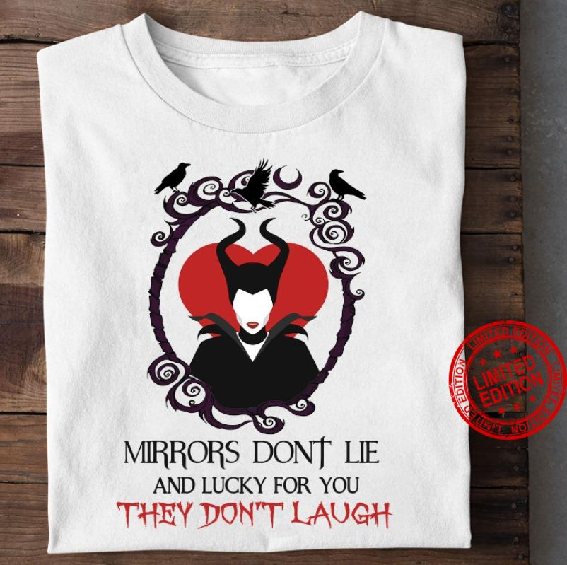 Mirrors Don't Lie And Lucky For You They Don't Laugh Shirt