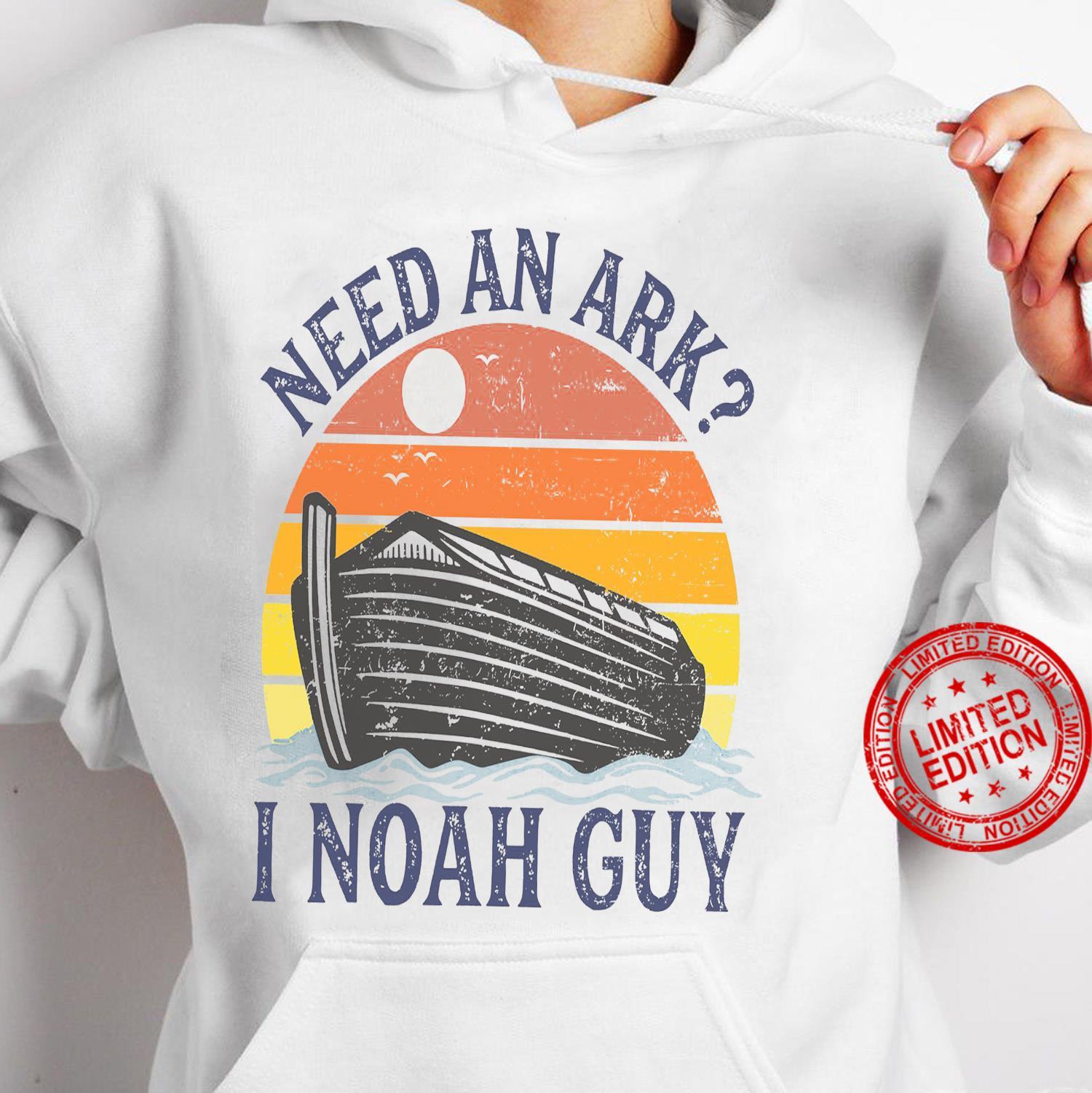 Need An Ark I Noah Guy Shirt hoodie
