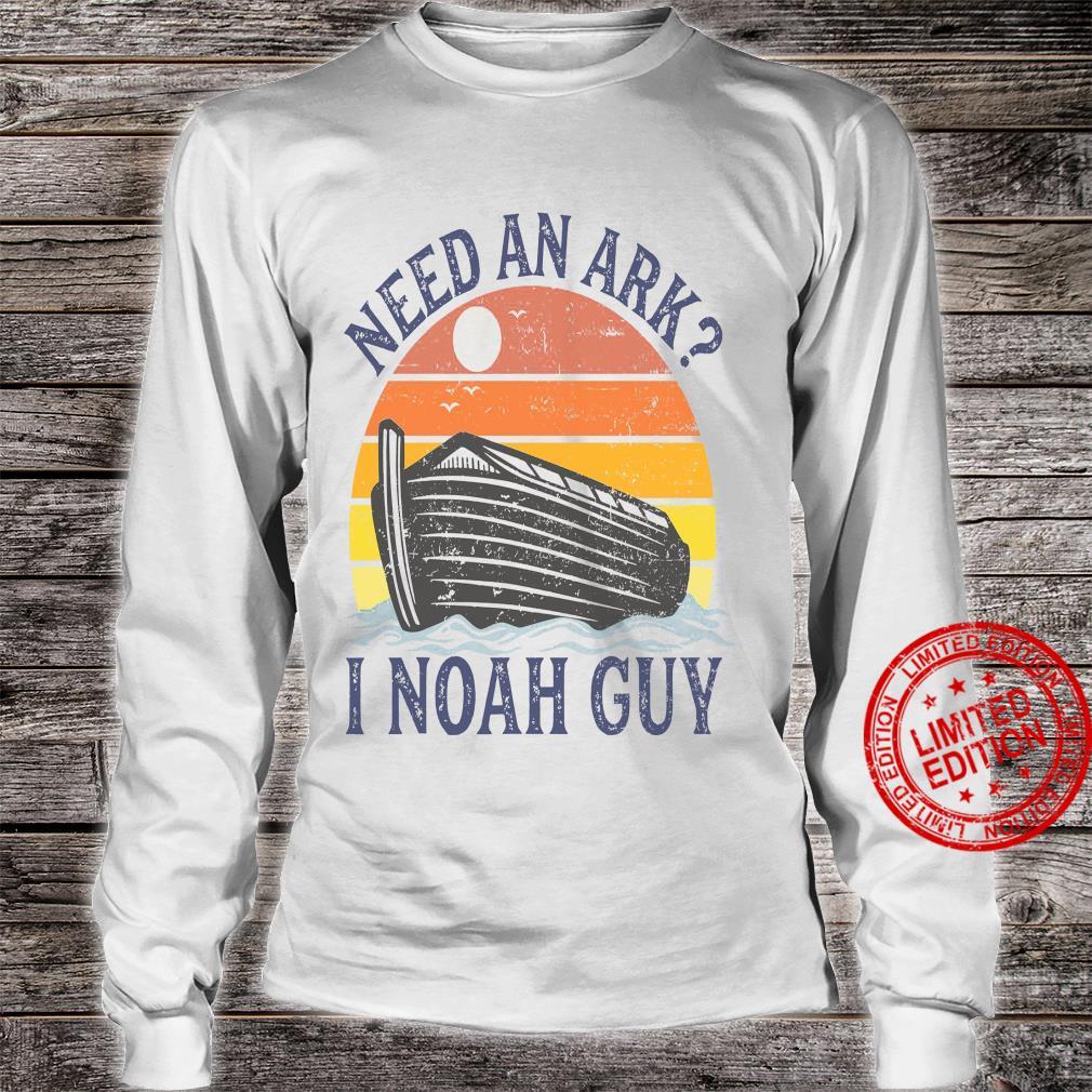Need An Ark I Noah Guy Shirt long sleeved