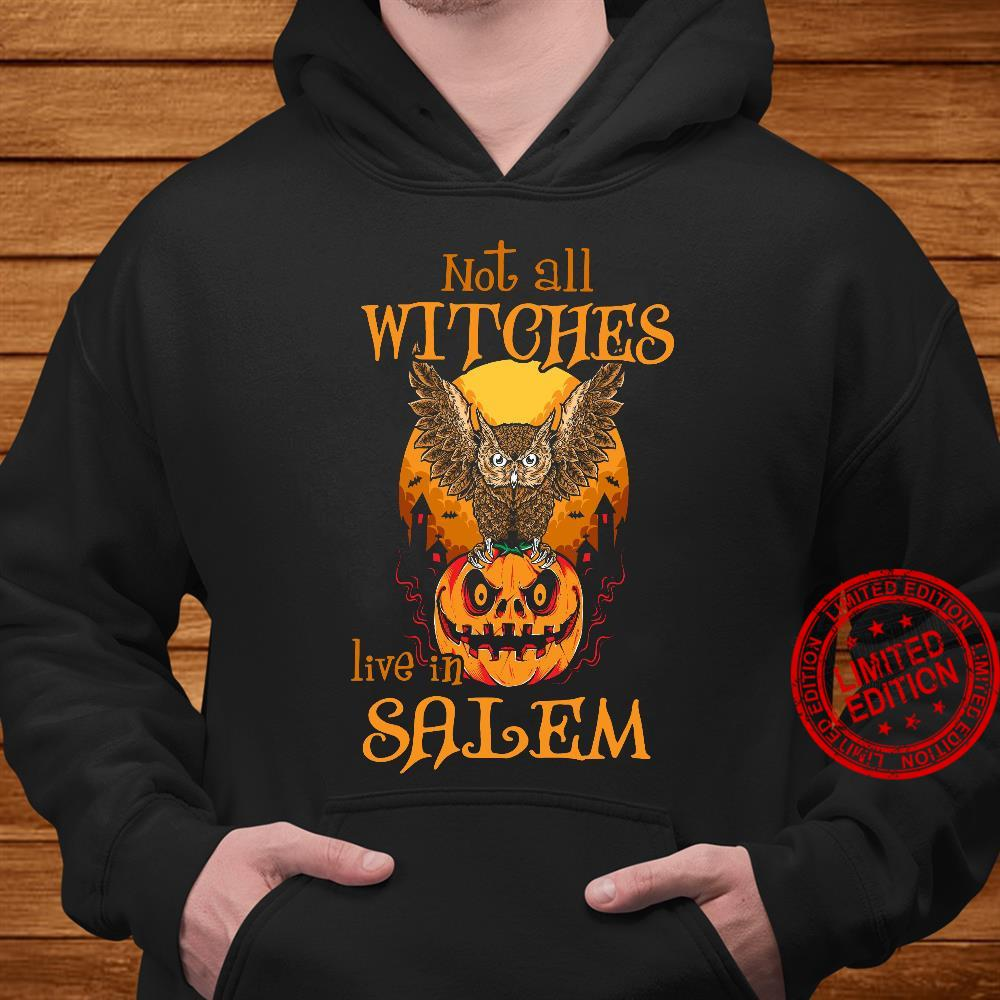 Not All Witches Live In Salem Shirt hoodie