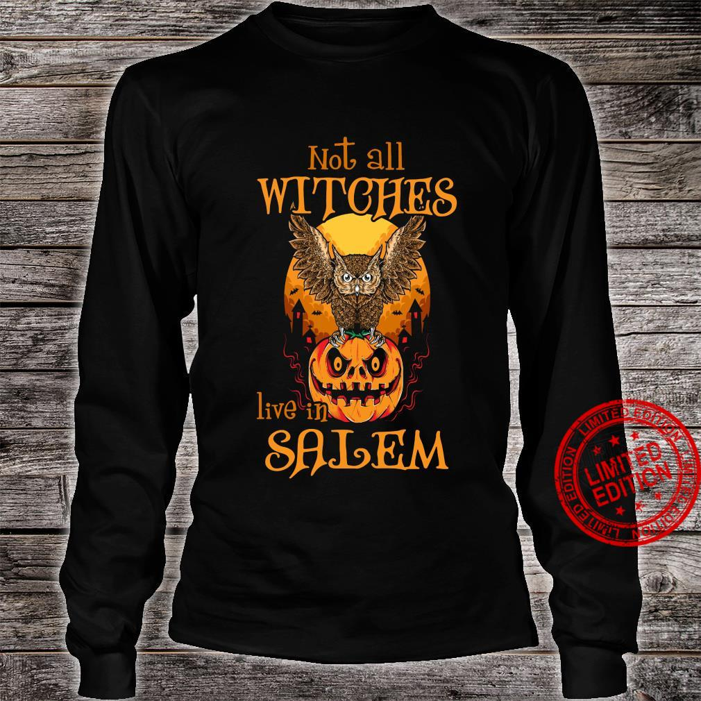 Not All Witches Live In Salem Shirt long sleeved