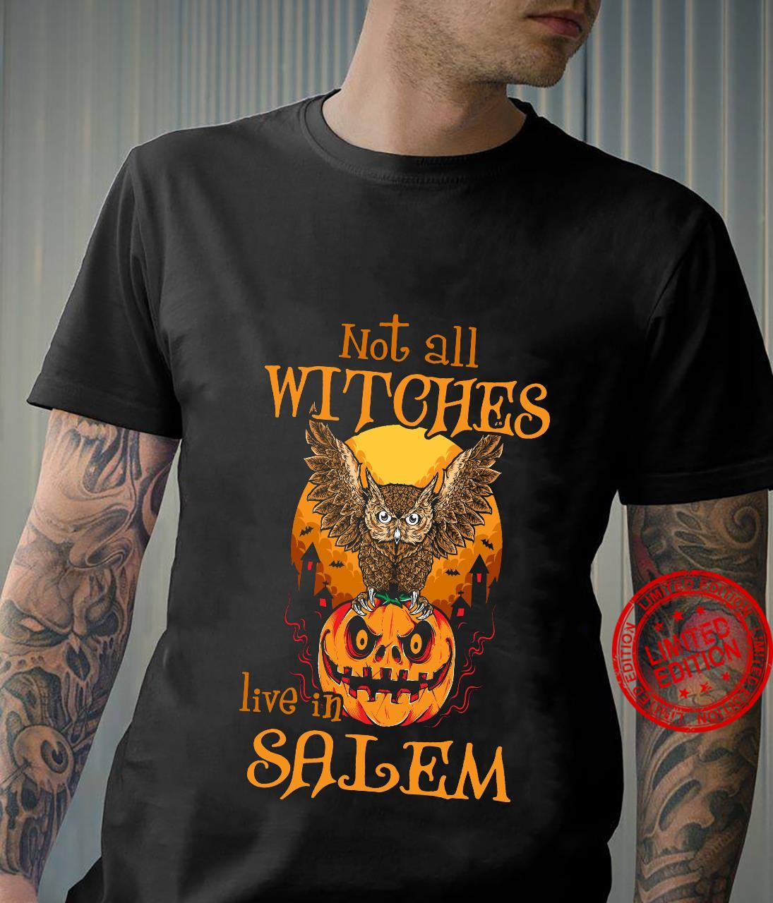 Not All Witches Live In Salem Shirt unisex