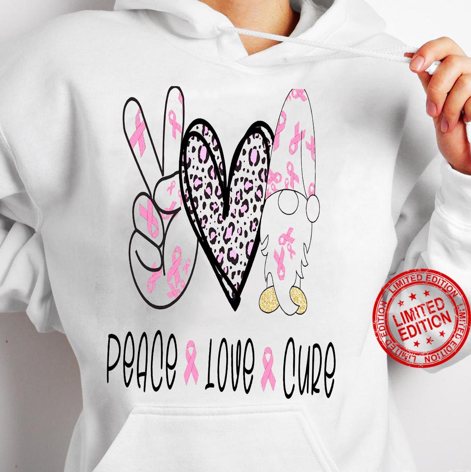 Peace Love Cure Shirt hoodie