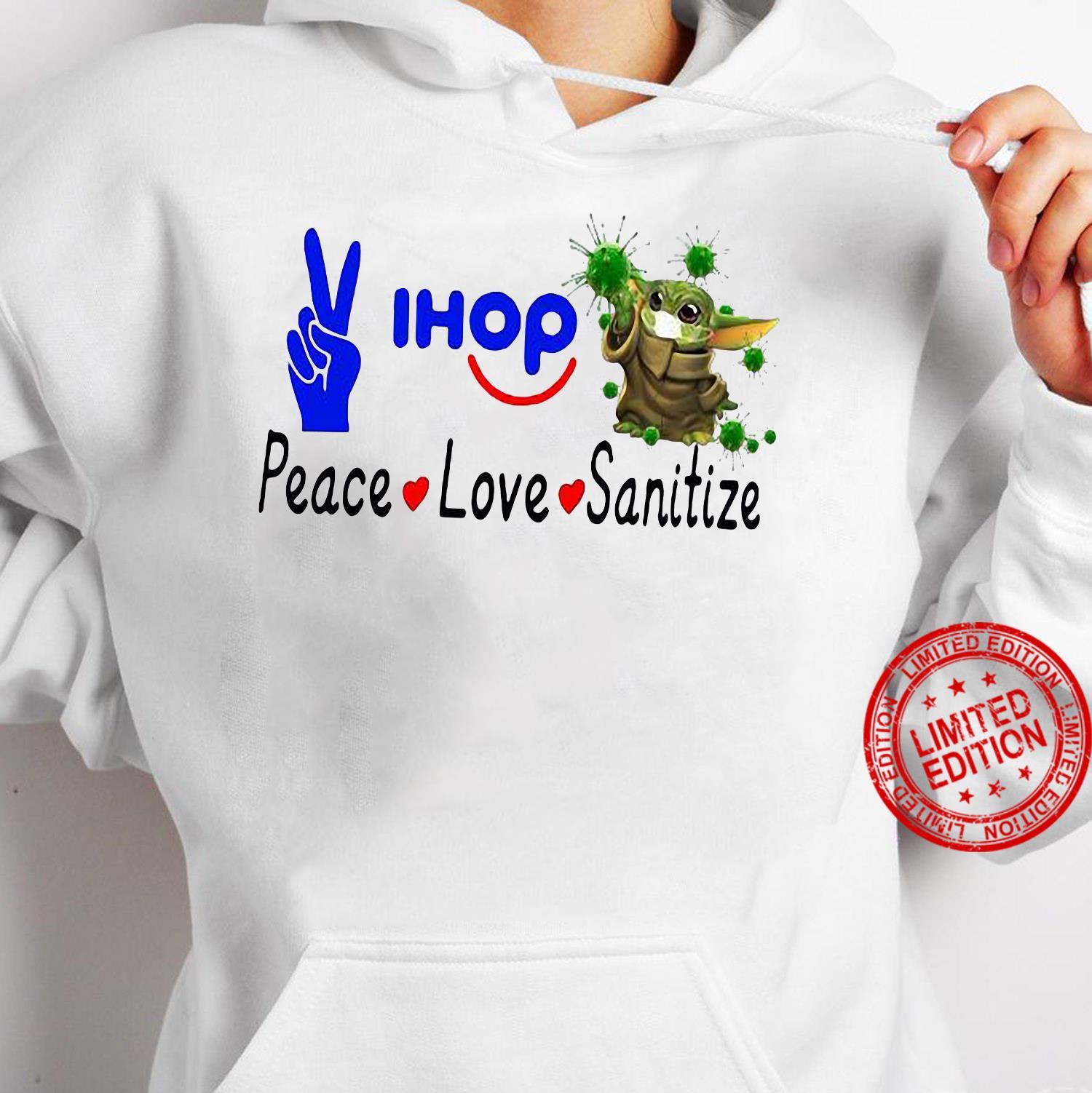 Peace Love Ihop Sanitize Baby Yoda Coronavirus Shirt hoodie