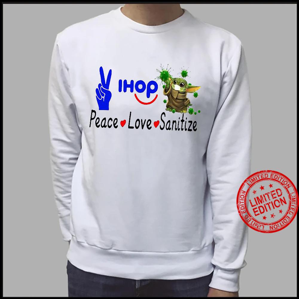 Peace Love Ihop Sanitize Baby Yoda Coronavirus Shirt sweater