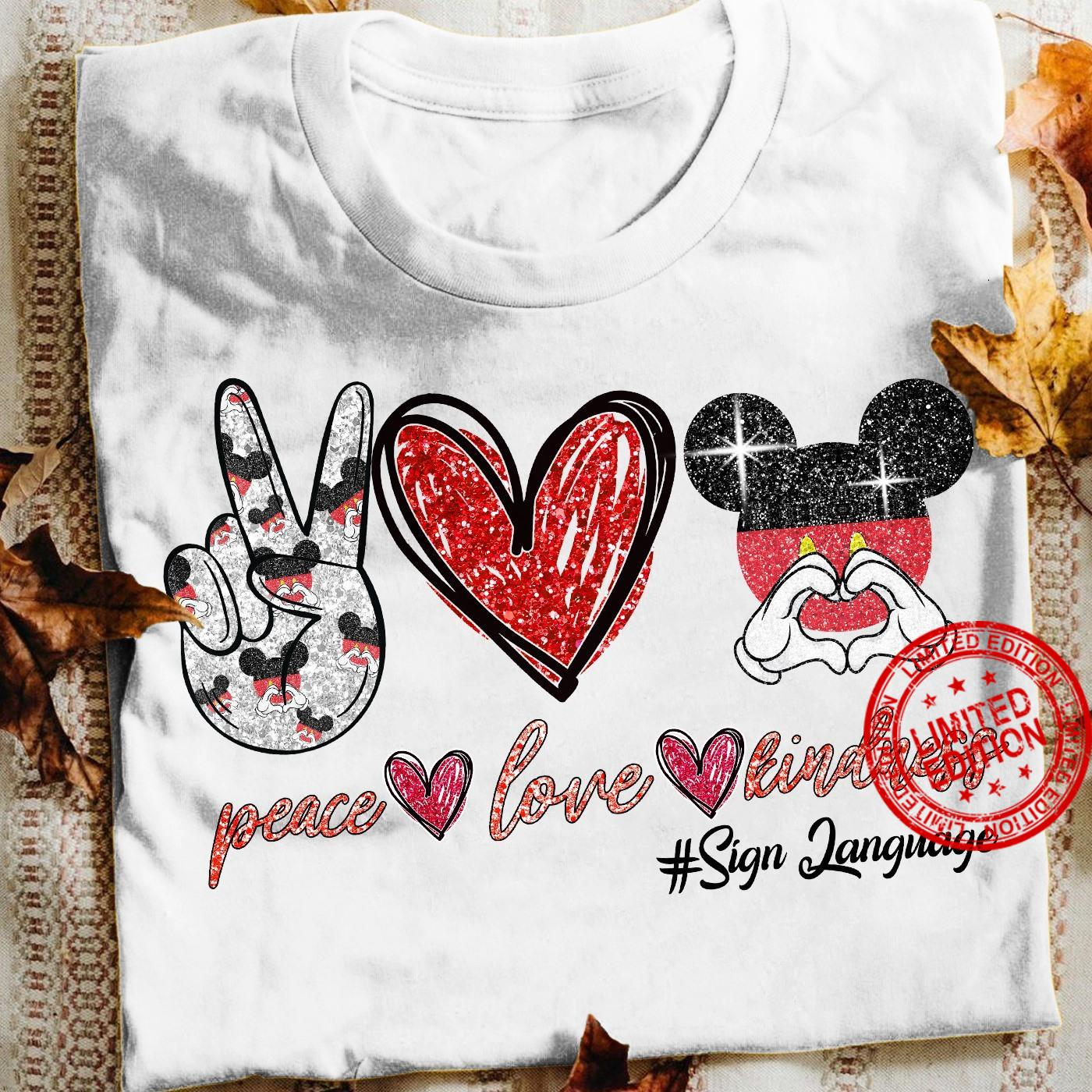 Peace Love Kindness Sign Language Shirt