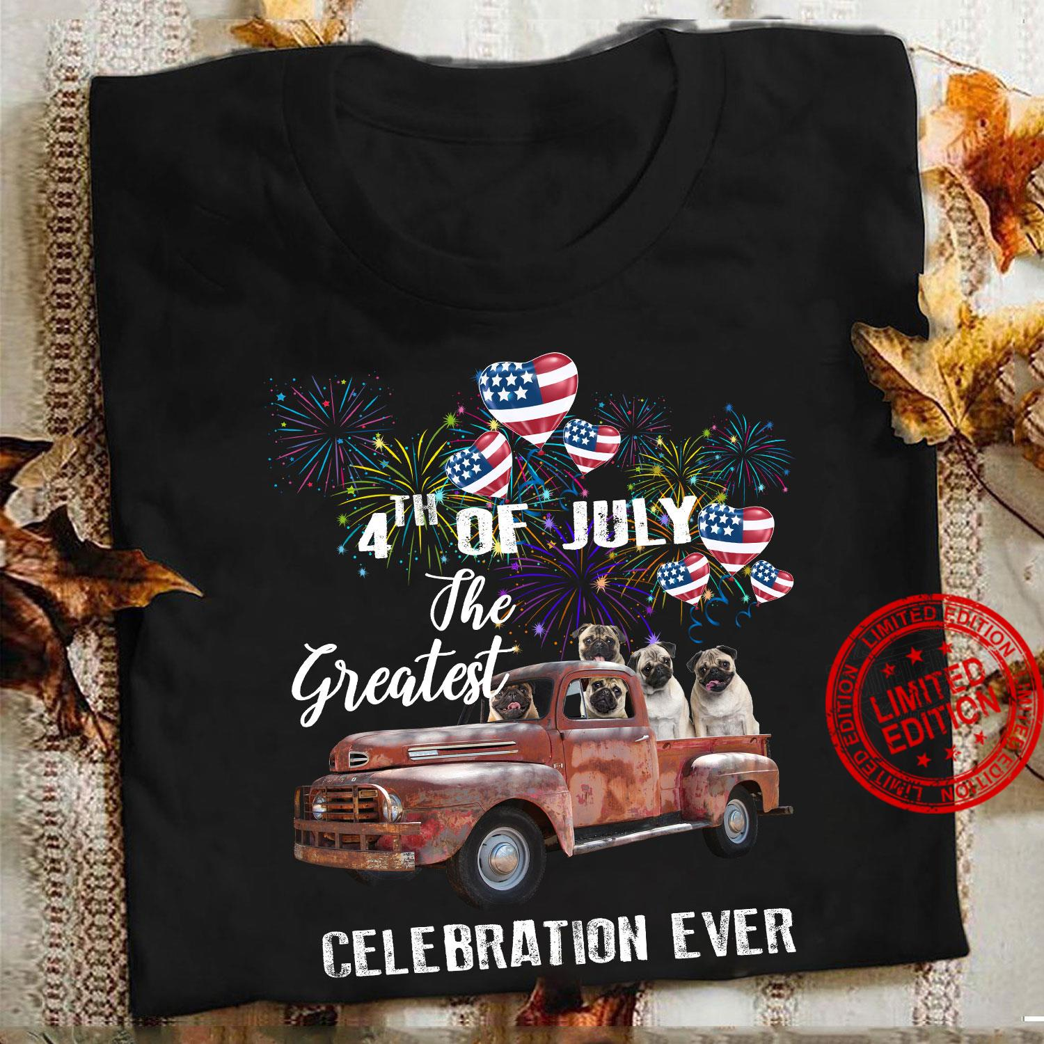 Pug 4th Of July The Greatest Celebration Ever Shirt