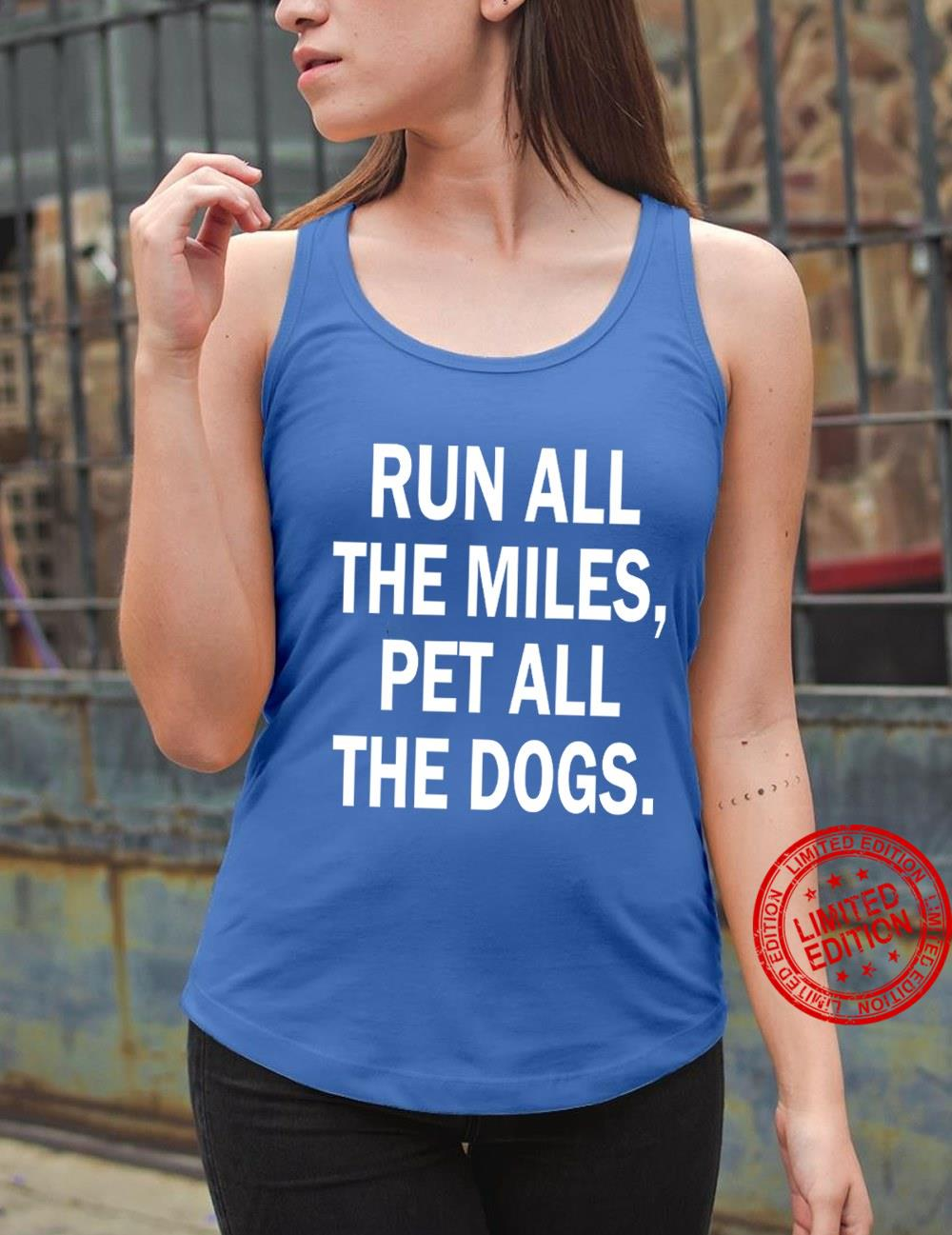 Run All The Miles Pet All The Dogs Shirt