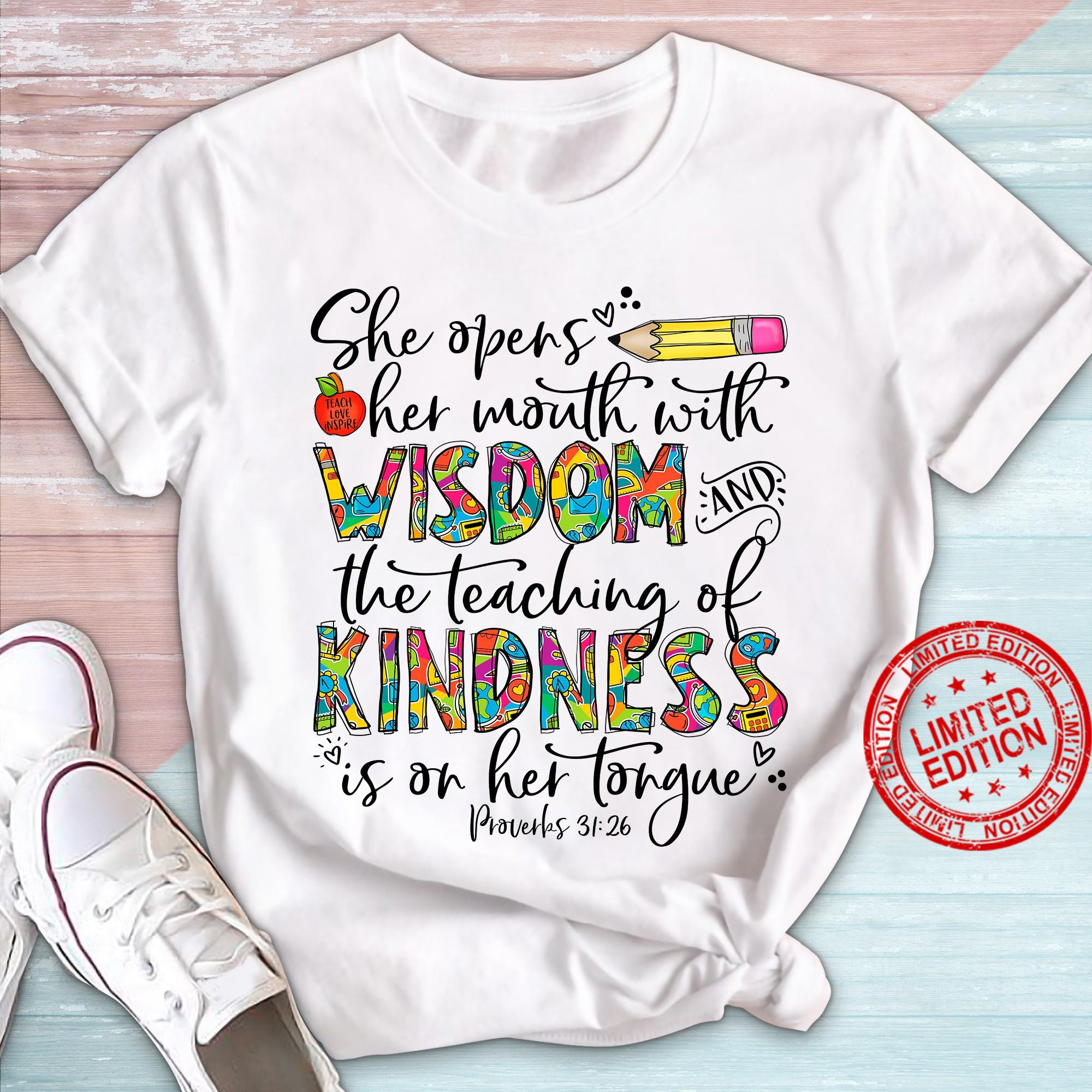 She Opens Her Mouth With Wisdom The Teaching Of Kindness Is On Her Tongue Shirt