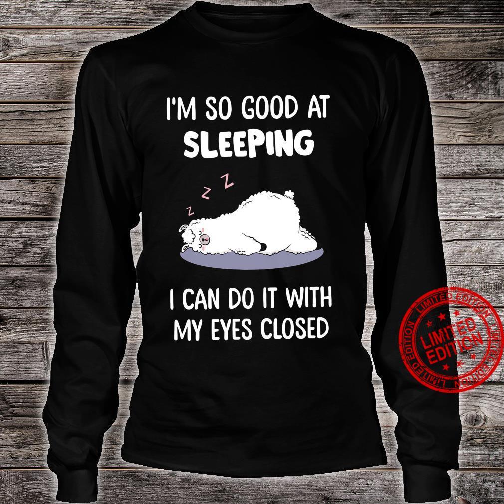 Sheep I'm So Good At Sleeping I Can Do It With My Eyes Closed Shirt long sleeved