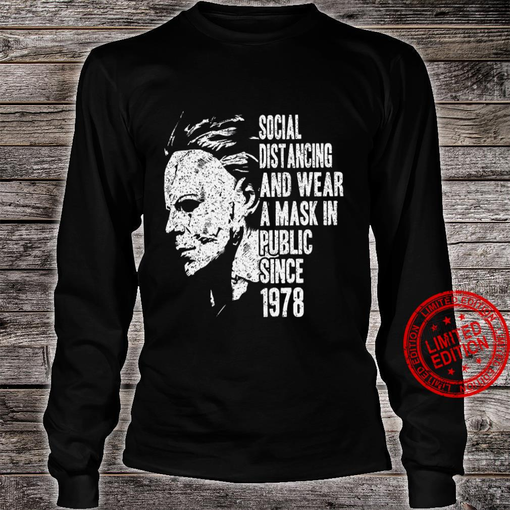 Social Distancing And Wear A Mask In Public Since 1978 Shirt long sleeved