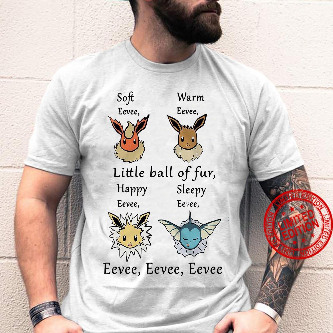 Soft Eevee Warm Eevee Little Ball Of Fur Happy Sleepy Eevee Eevee Eevee Shirt