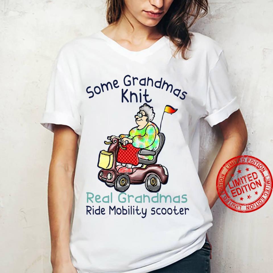 Some Grandmas Knit Real Grandmas Ride Mobility Scooter Shirt ladies tee