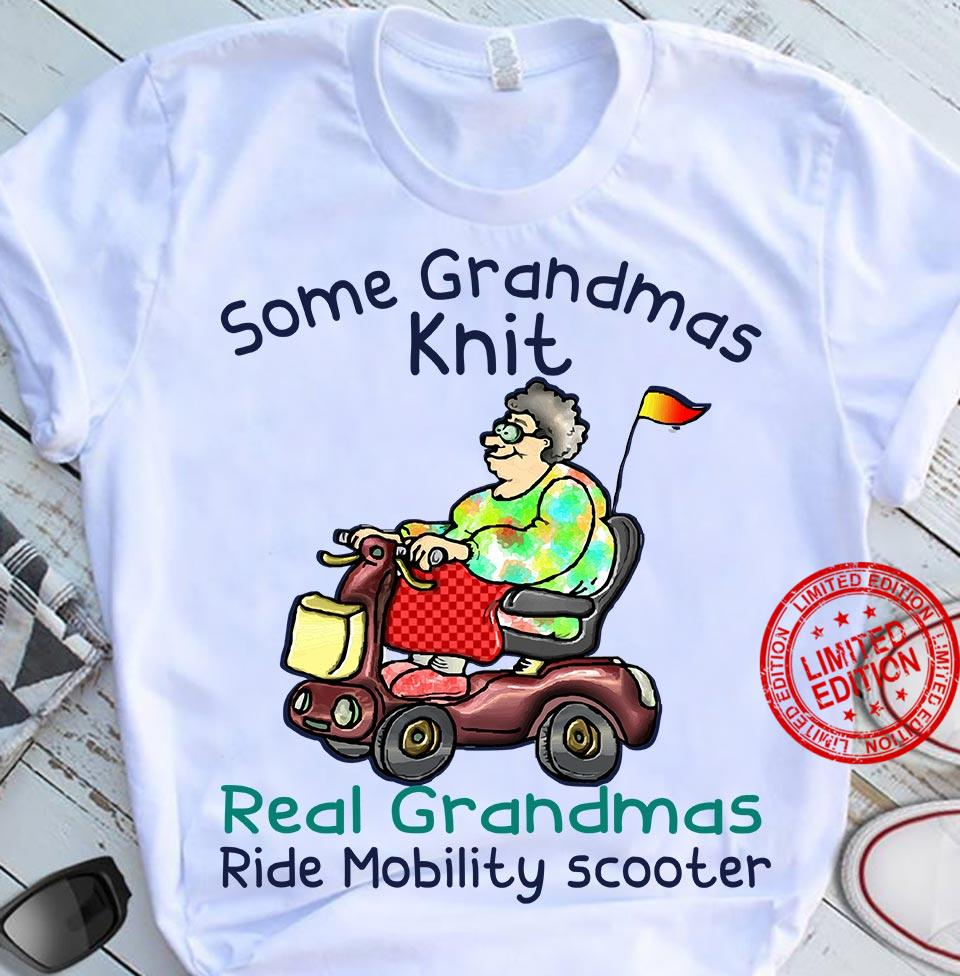 Some Grandmas Knit Real Grandmas Ride Mobility Scooter Shirt