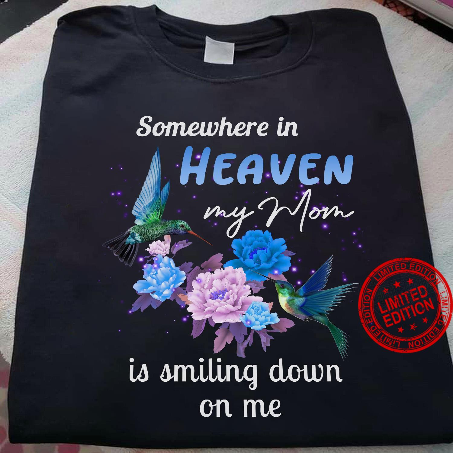 Somewhere In Heaven My Mom Is Smiling Down On Me I Miss You Shirt