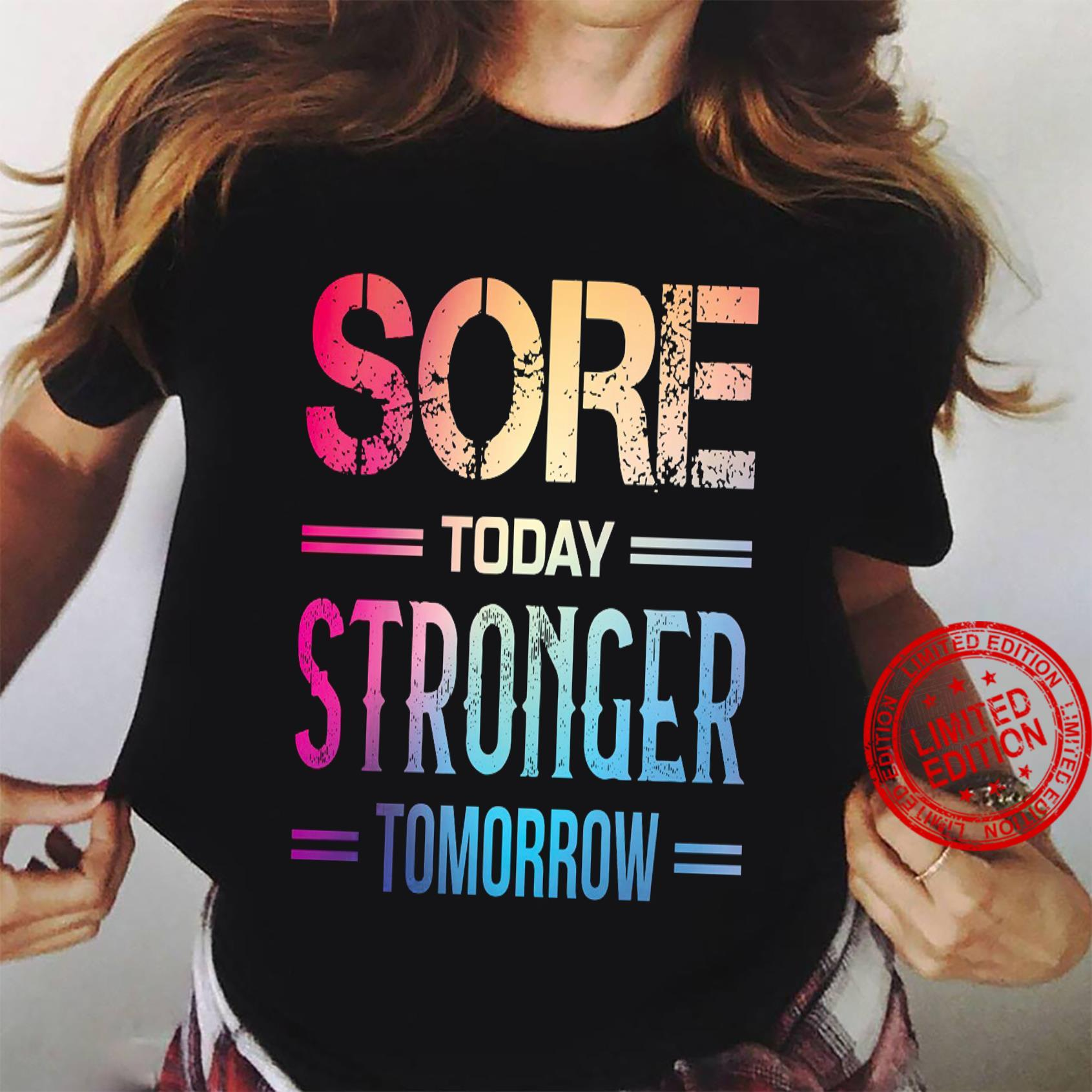 Sore Today Stronger Tomorrow Shirt ladies tee