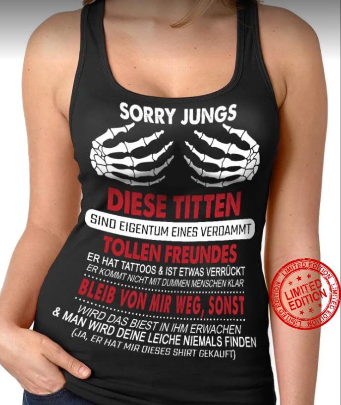 Sorry Jungs Diese Titten Sind Eigentum Eines Verdammt Tollen Freundes Bleib Von Mir Weg Sonst Shirt