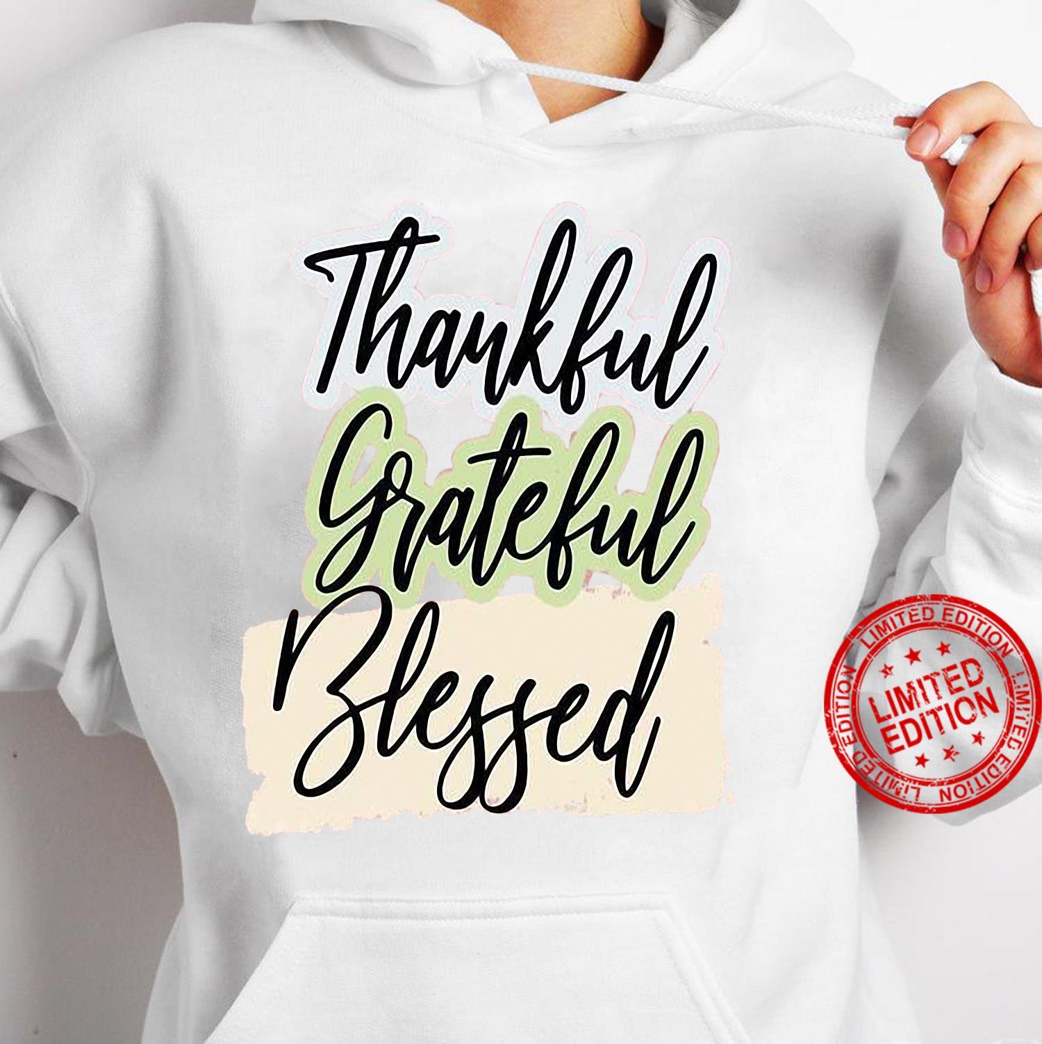 Thankful grateful blessed shirt hoodie