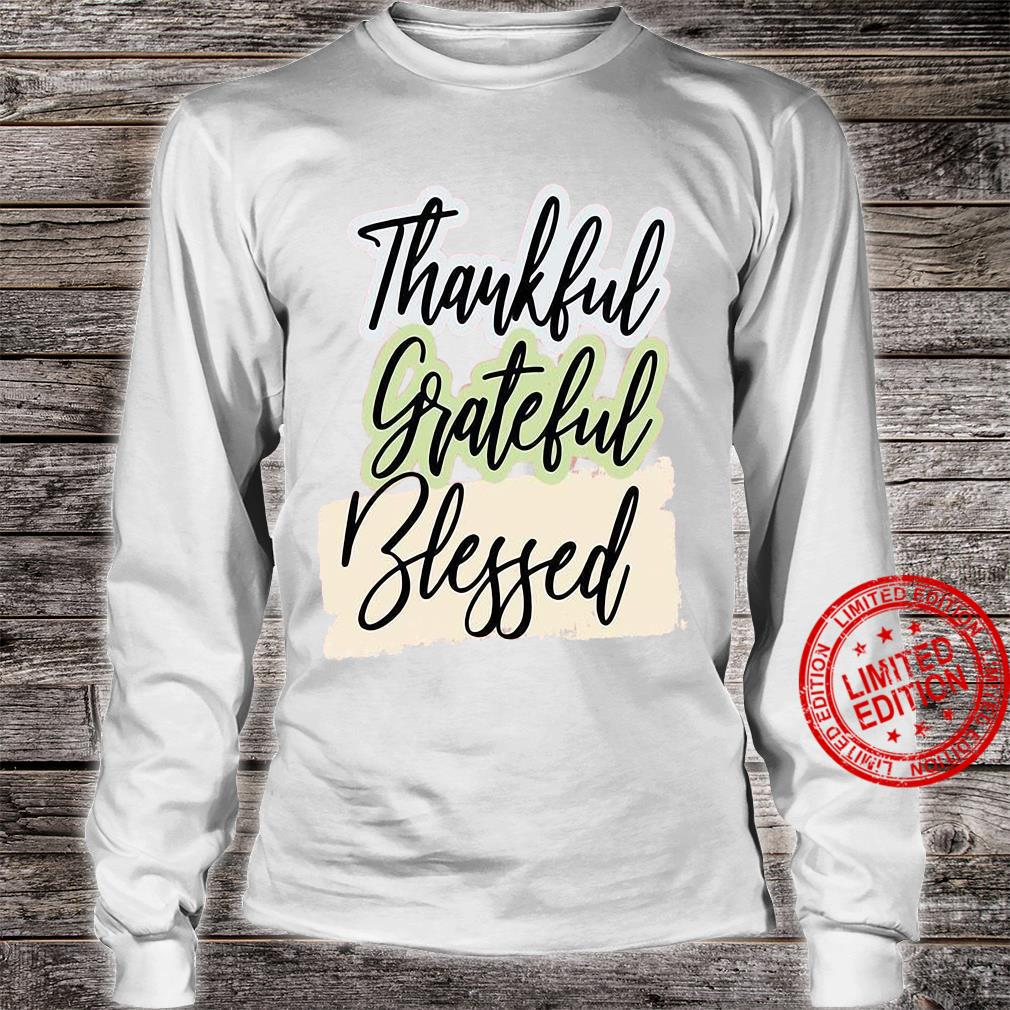 Thankful grateful blessed shirt long sleeved