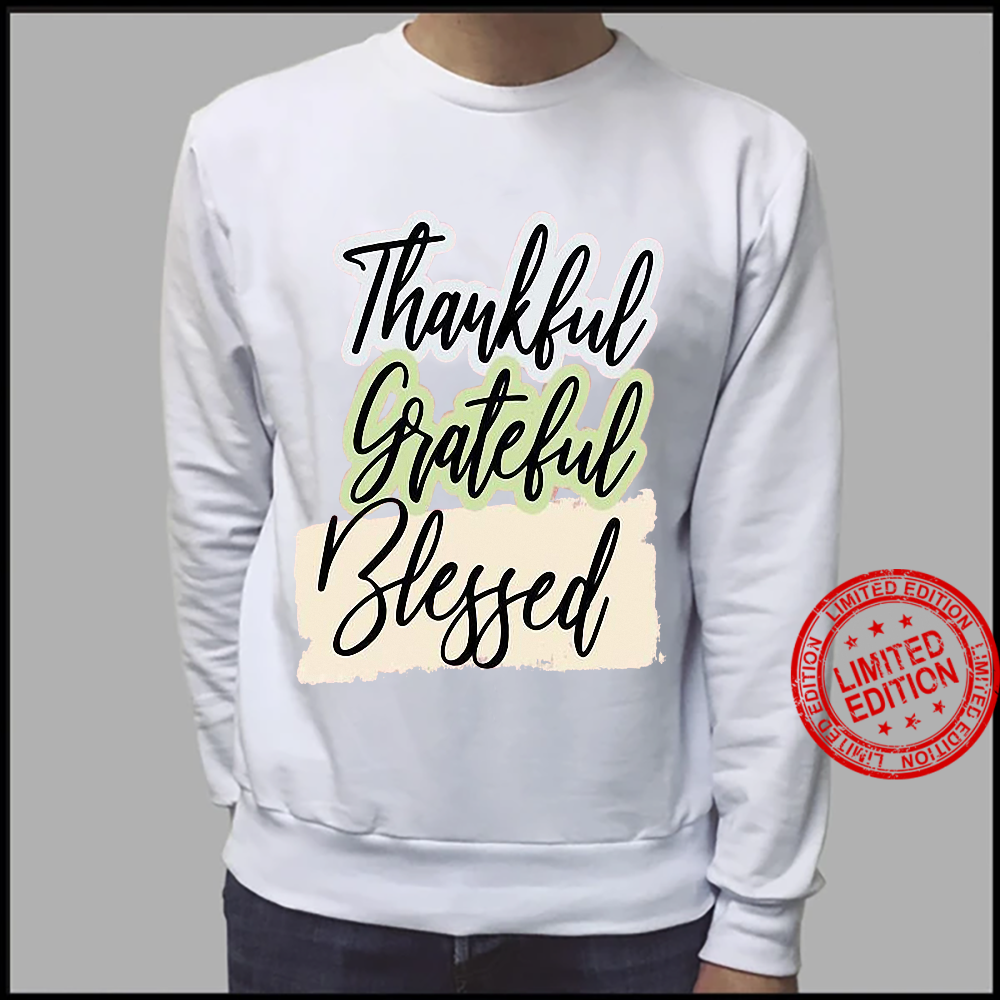 Thankful grateful blessed shirt sweater