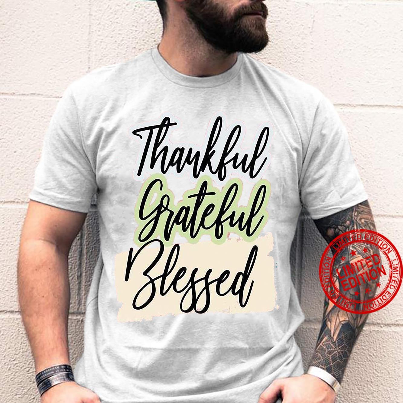 Thankful grateful blessed shirt