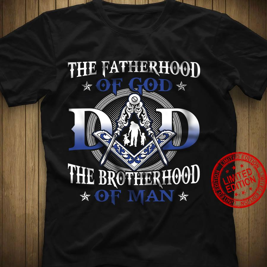 The Fatherhood Of God The Brotherhood Of Man Shirt
