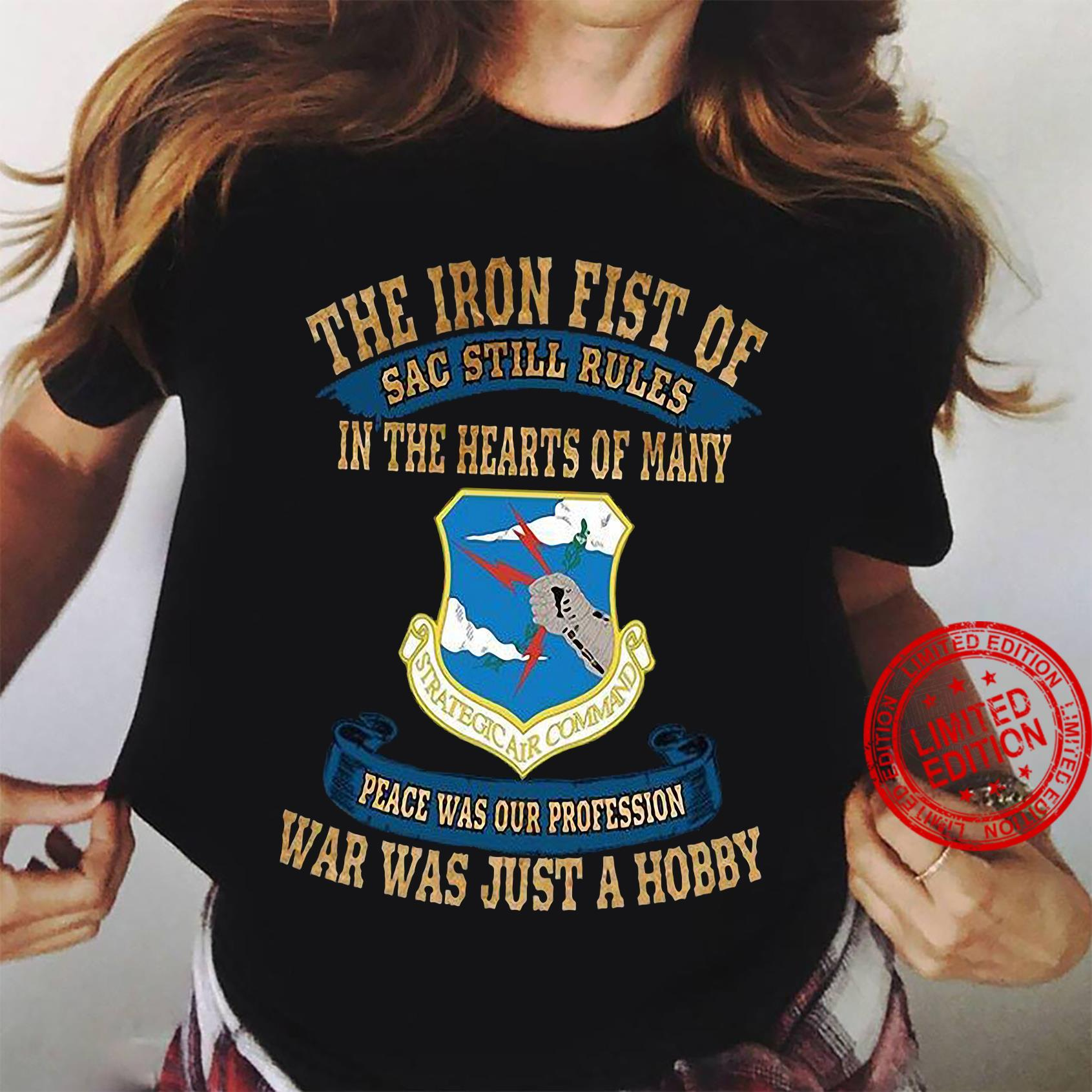 The Iron Fist Of Sac Still Rules In The Hearts Of Many Peace Was Our Profession War Was Just A Hobby Shirt ladies tee
