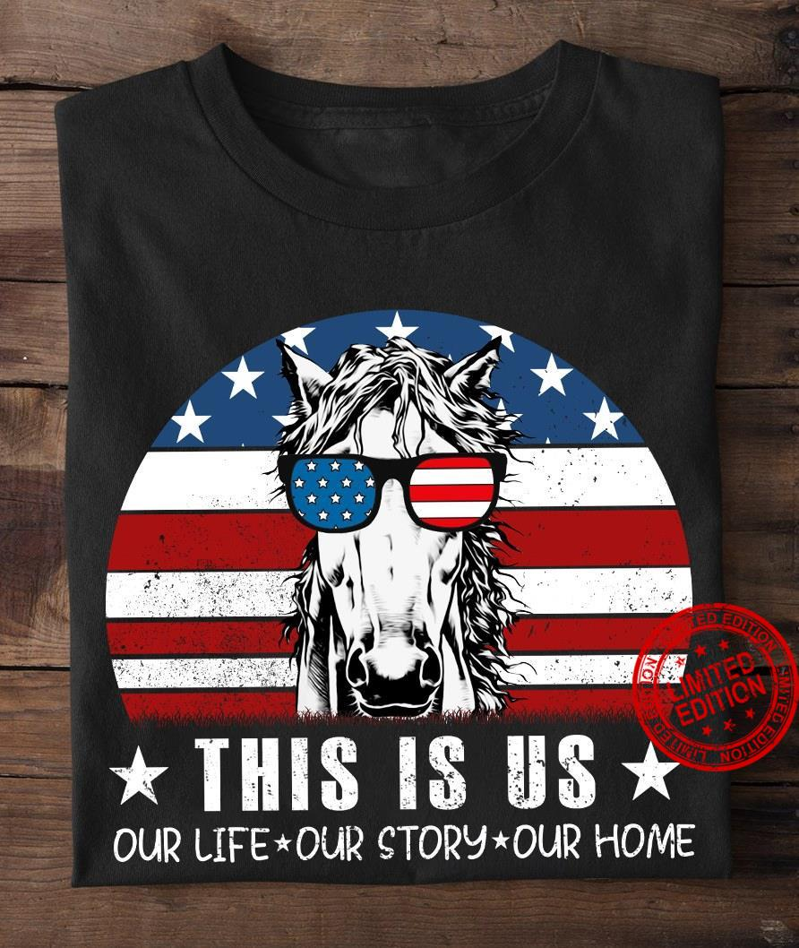 This Is Us Our Life Our Story Our Home Shirt