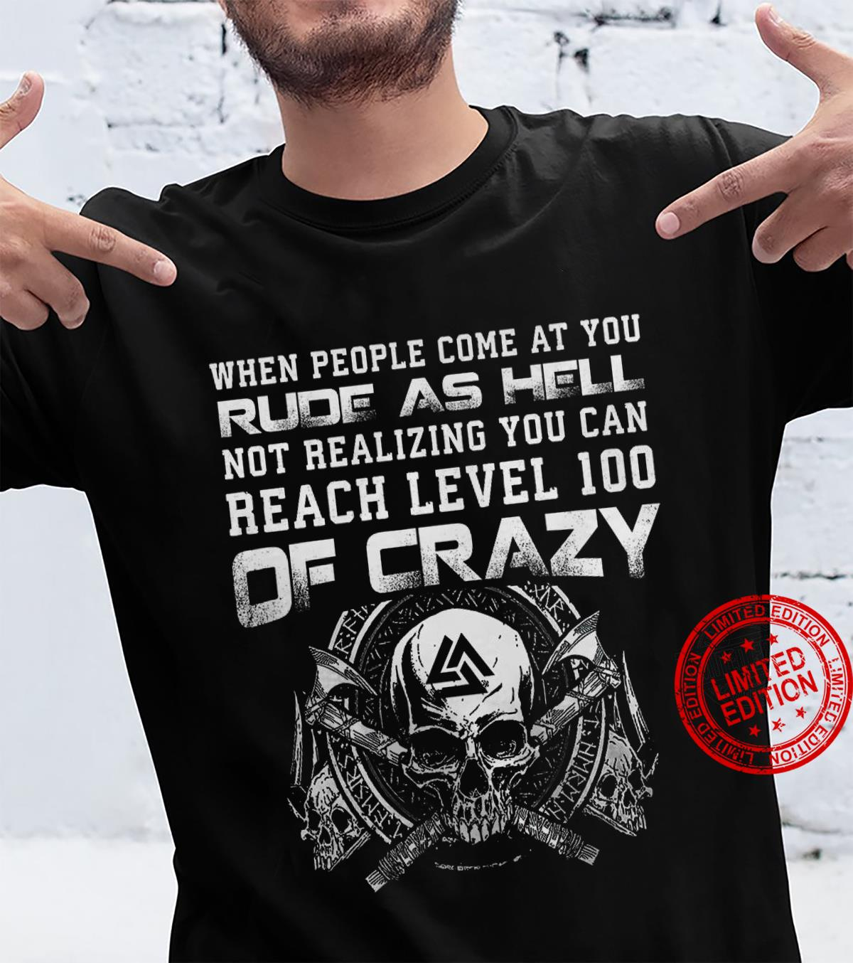 When People Come At You Rude As Hell Not Realizing You Can Reach Level 100 Of Crazy Shirt unisex