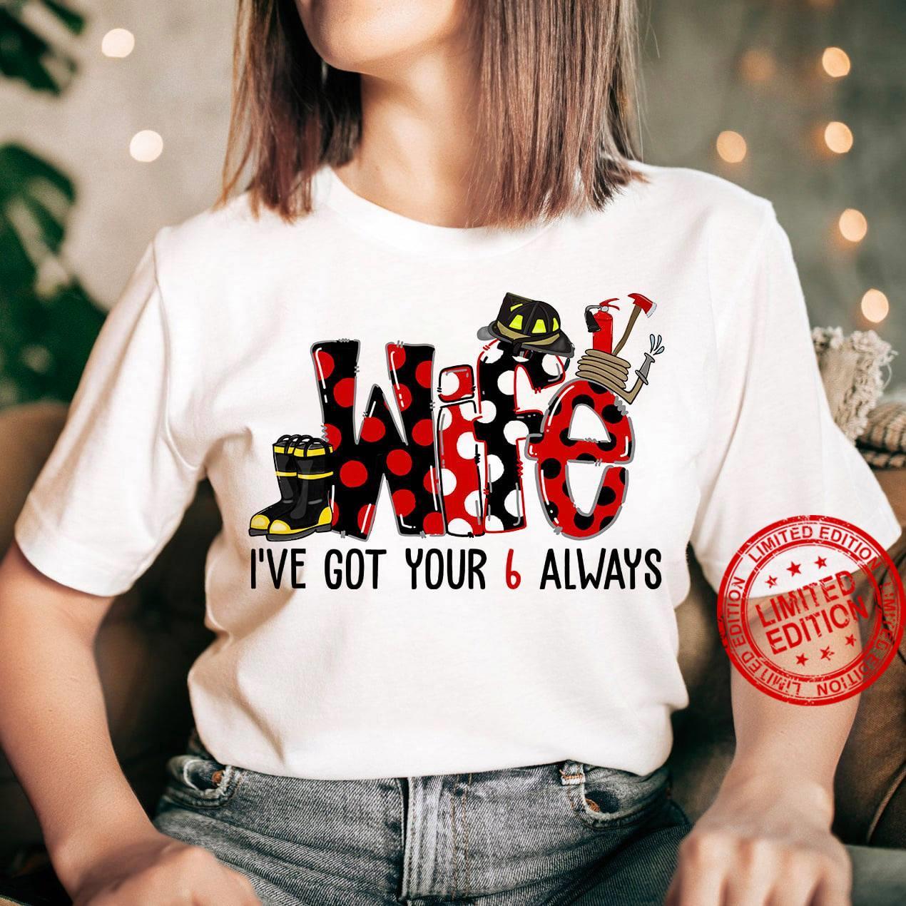 Wife I've Got Your 6 Always Shirt
