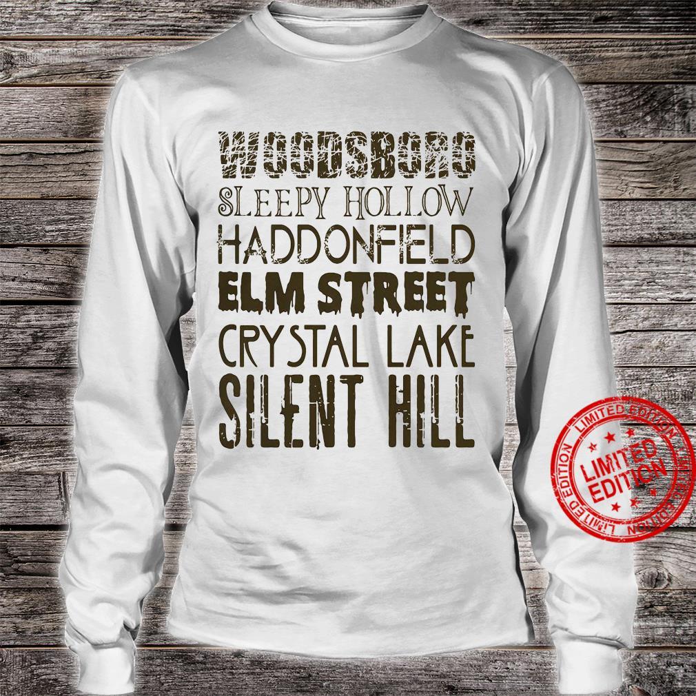 Woodsboro Sleepy Hollow Haddonfield Elm Street Crystal Lake Silent Hill Shirt long sleeved