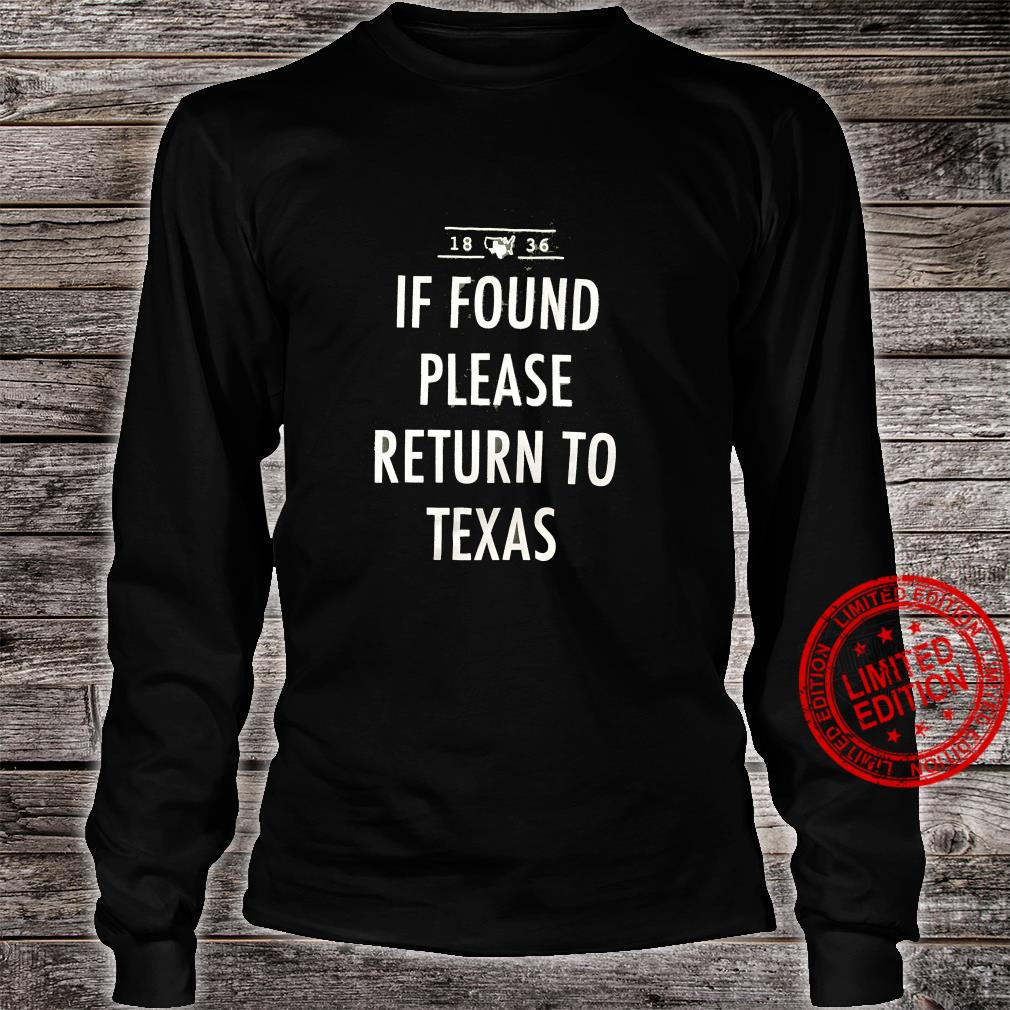 1836 If Found Please Return To Texas Shirt long sleeved