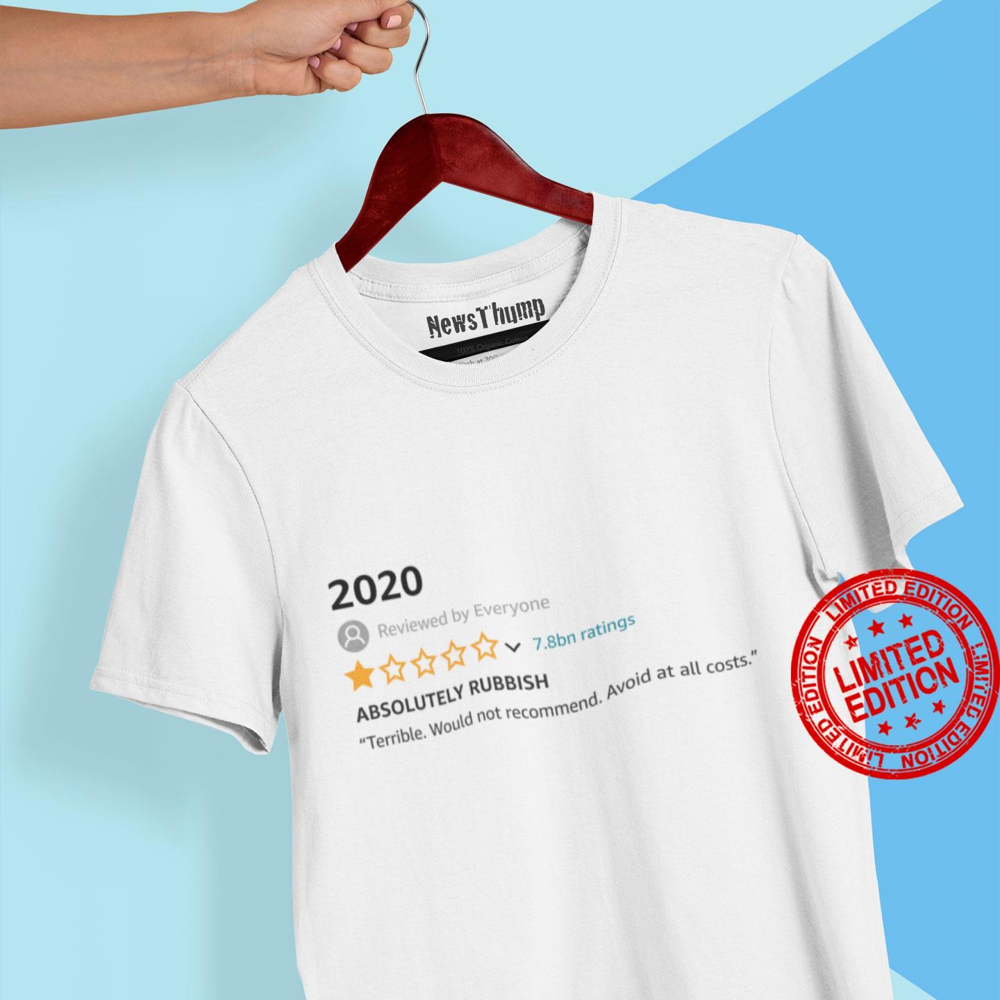 2020 Absolutely Rubbish Terrible Would Not Recommend Avoid At All Costs Shirt
