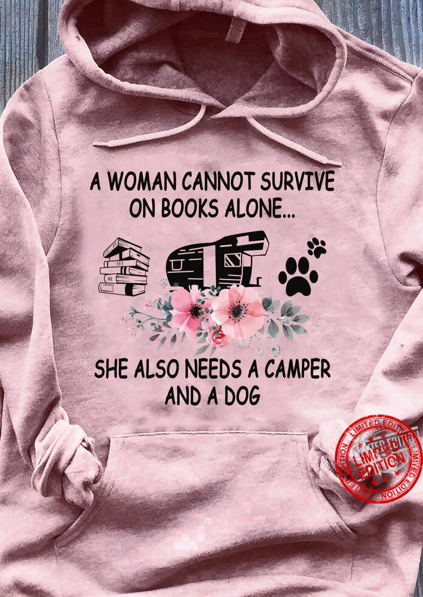 A Woman Cannot Survive On Books Alone She Also Needs A Camper And A Dog Shirt
