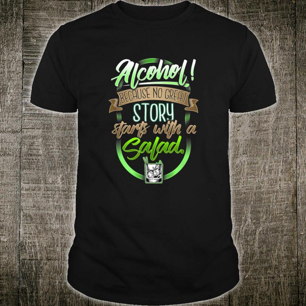 Alcohol No Great Story beginnt mit Salat Shirt