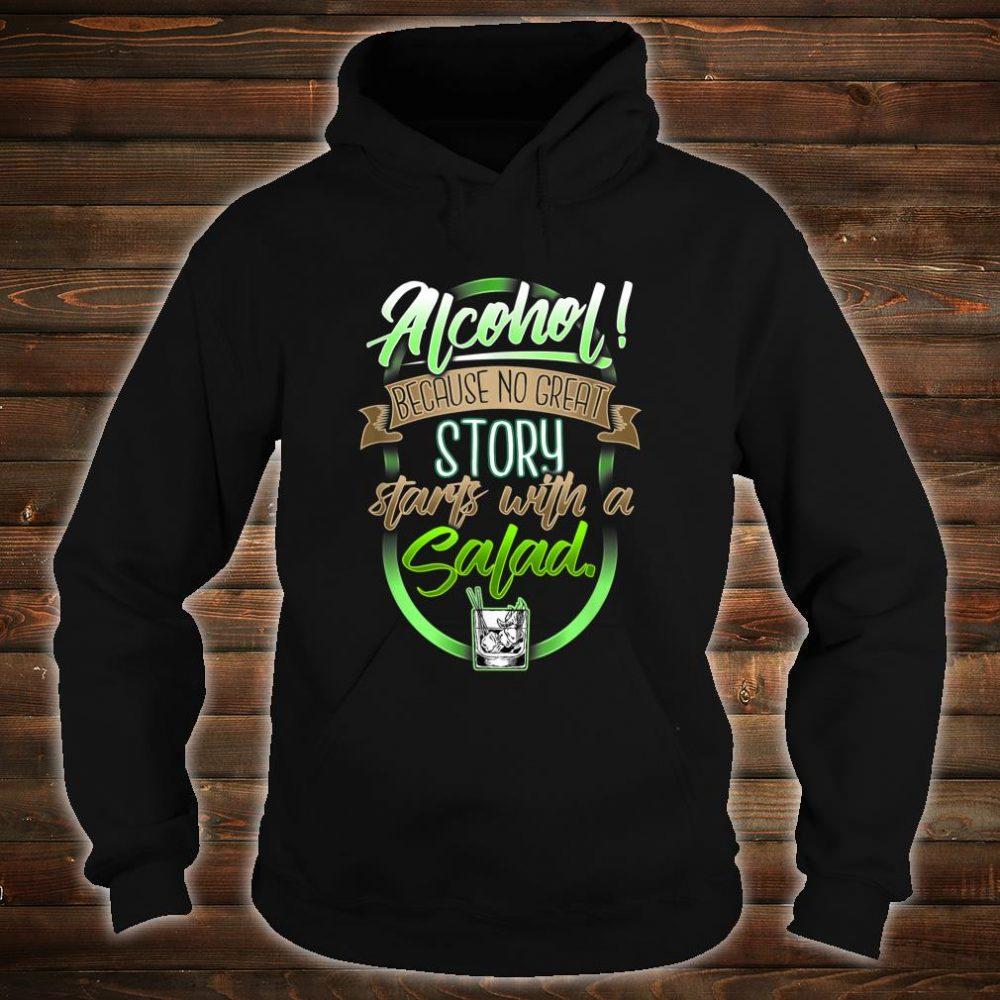 Alcohol No Great Story beginnt mit Salat Shirt hoodie